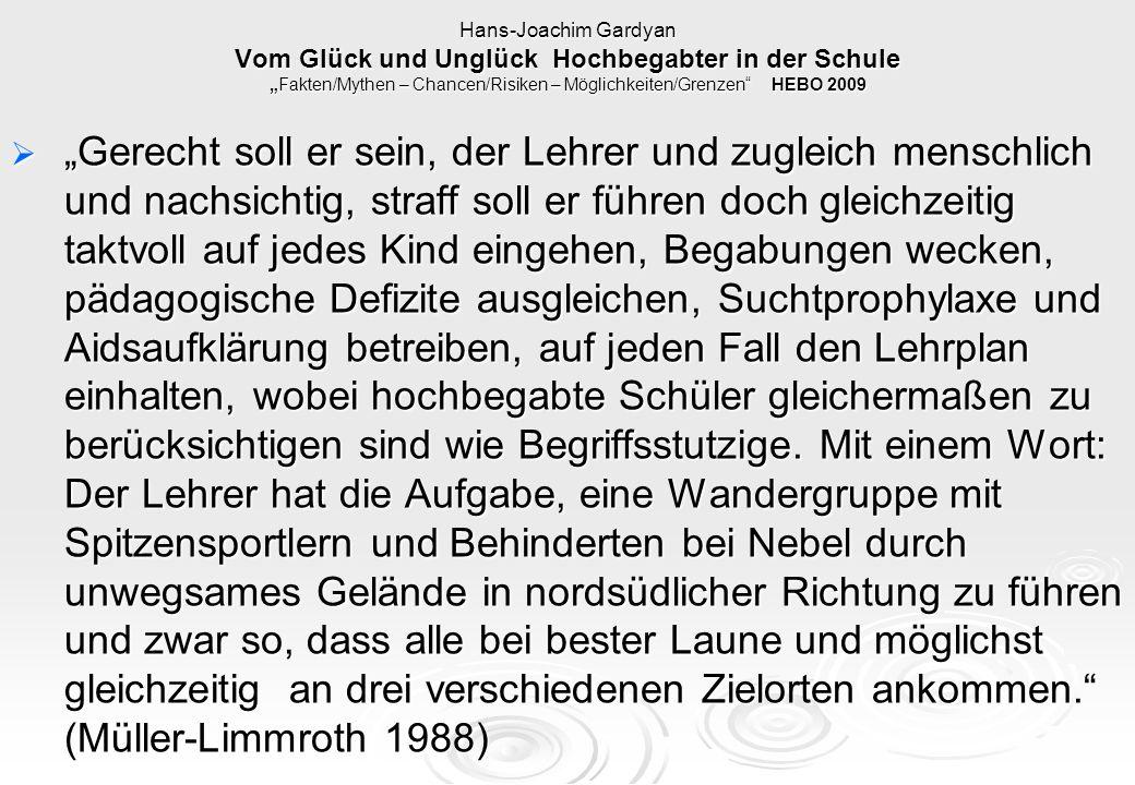"""Hans-Joachim Gardyan Vom Glück und Unglück Hochbegabter in der Schule """"Fakten/Mythen – Chancen/Risiken – Möglichkeiten/Grenzen"""" HEBO 2009  """"Gerecht s"""