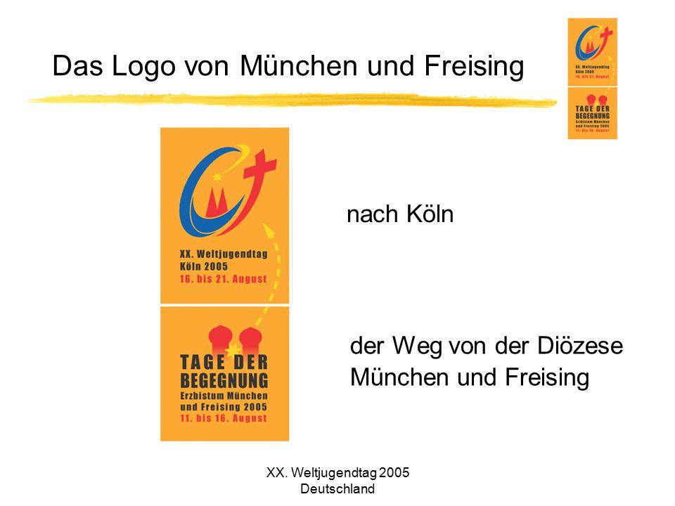 XX. Weltjugendtag 2005 Deutschland Das Logo von München und Freising der Weg von der Diözese München und Freising nach Köln