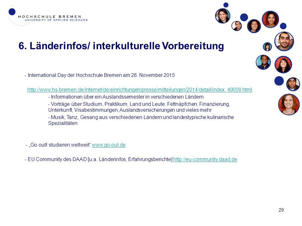 29 6. Länderinfos/ interkulturelle Vorbereitung - International Day der Hochschule Bremen am 26.