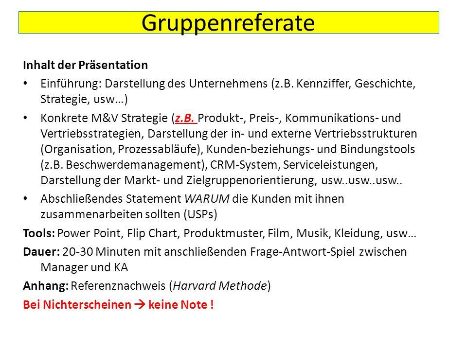 Gruppenreferate Inhalt der Präsentation Einführung: Darstellung des Unternehmens (z.B. Kennziffer, Geschichte, Strategie, usw…) Konkrete M&V Strategie