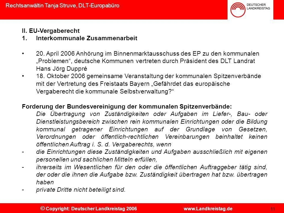 Rechtsanwältin Tanja Struve, DLT-Europabüro © Copyright: Deutscher Landkreistag 2006 www.Landkreistag.de 11 II.