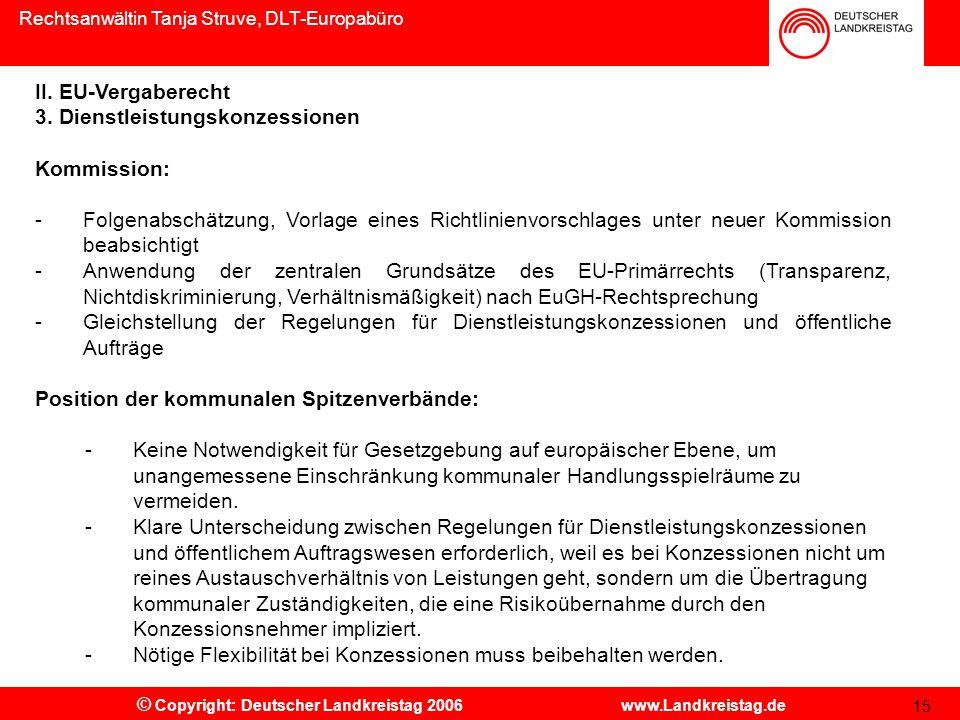 Rechtsanwältin Tanja Struve, DLT-Europabüro © Copyright: Deutscher Landkreistag 2006 www.Landkreistag.de 15 II.