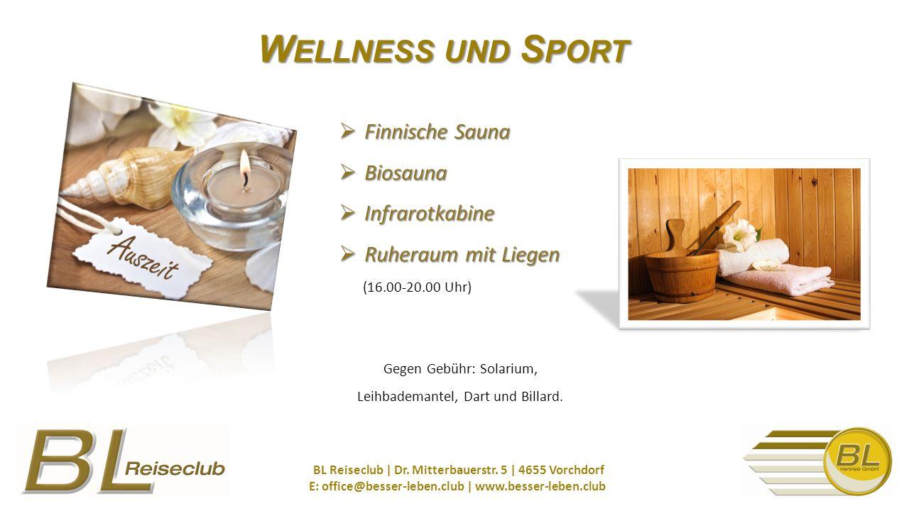 W ELLNESS UND S PORT BL Reiseclub | Dr. Mitterbauerstr.