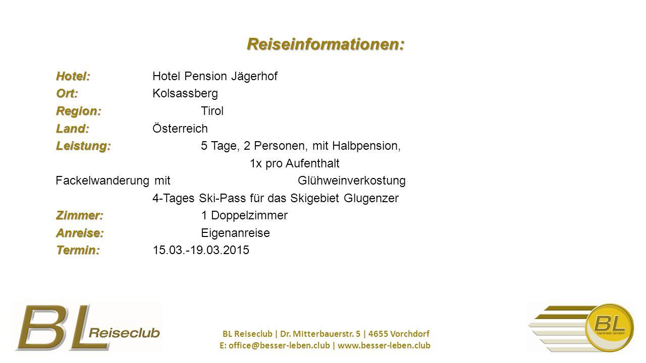 Hotel: Ort: Region: Land: Leistung: Zimmer: Anreise: Termin: Hotel: Hotel Pension Jägerhof Ort: Kolsassberg Region: Tirol Land: Österreich Leistung: 5 Tage, 2 Personen, mit Halbpension, 1x pro Aufenthalt Fackelwanderung mit Glühweinverkostung 4-Tages Ski-Pass für das Skigebiet Glugenzer Zimmer: 1 Doppelzimmer Anreise: Eigenanreise Termin: 15.03.-19.03.2015 BL Reiseclub | Dr.