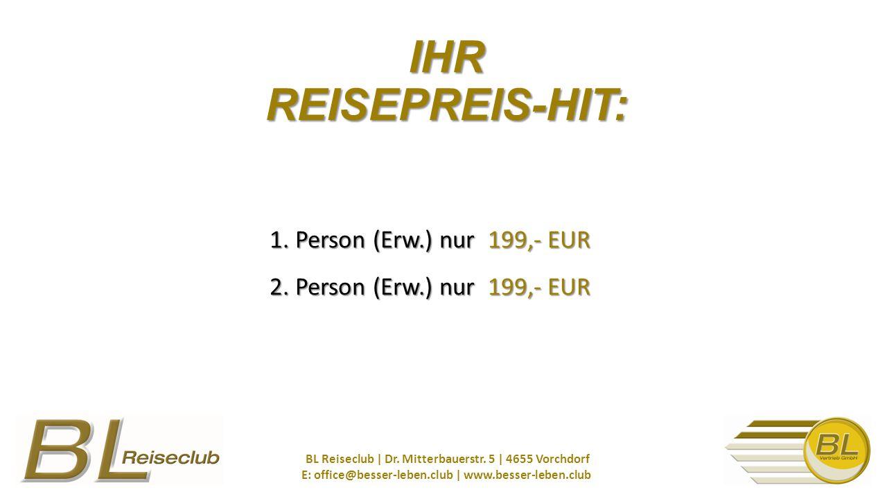 1. Person (Erw.) nur 199,- EUR 2. Person (Erw.) nur 199,- EUR BL Reiseclub   Dr.