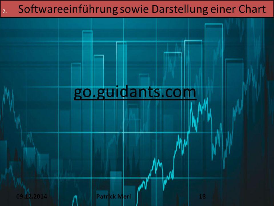 09.12.2014Patrick Merl18 2. Softwareeinführung sowie Darstellung einer Chart go.guidants.com