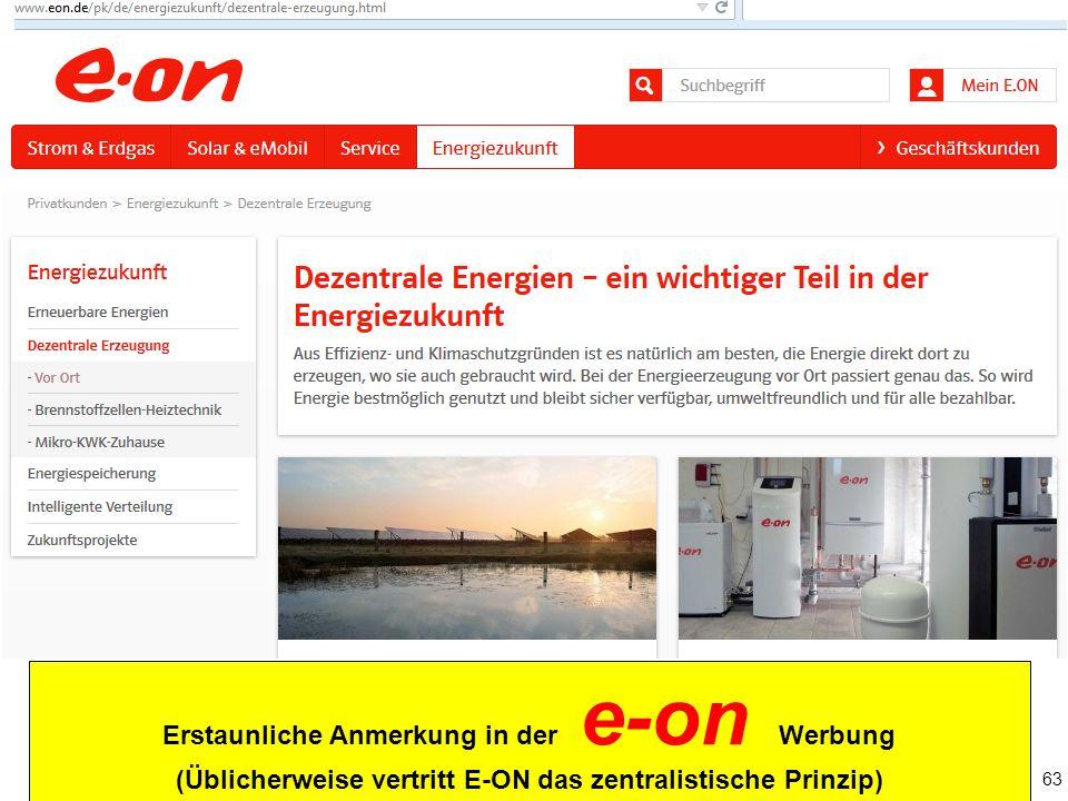 63 Erstaunliche Anmerkung in der e-on Werbung (Üblicherweise vertritt E-ON das zentralistische Prinzip)