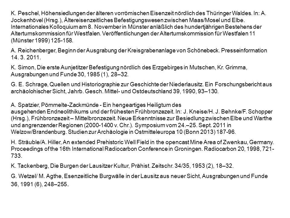 K. Peschel, Höhensiedlungen der älteren vorrömischen Eisenzeit nördlich des Thüringer Waldes. In: A. Jockenhövel (Hrsg.), Ältereisenzeitliches Befesti