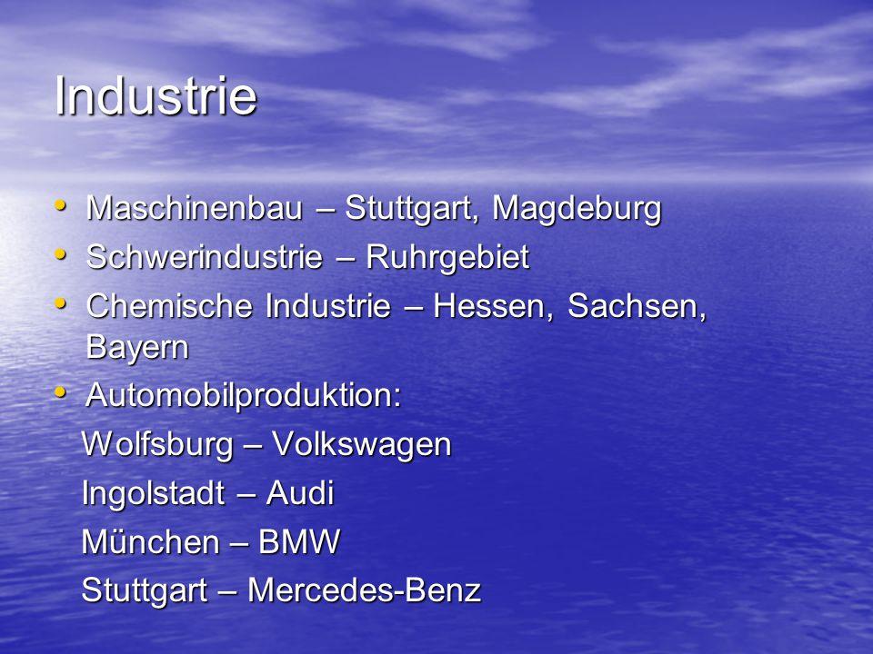 Industrie Maschinenbau – Stuttgart, Magdeburg Maschinenbau – Stuttgart, Magdeburg Schwerindustrie – Ruhrgebiet Schwerindustrie – Ruhrgebiet Chemische