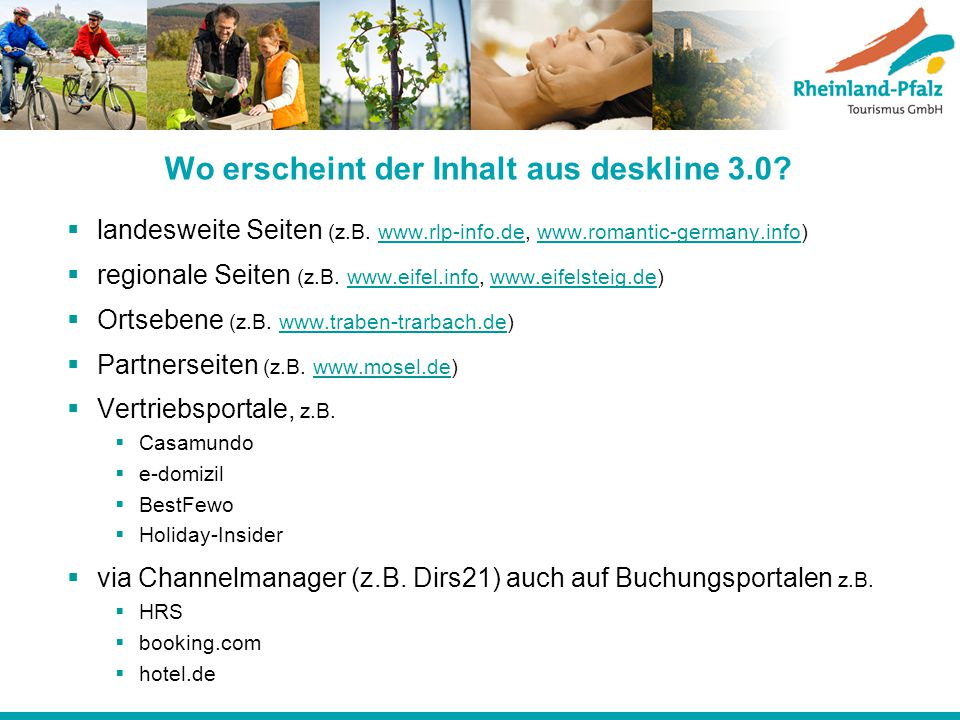 Wo erscheint der Inhalt aus deskline 3.0?  landesweite Seiten (z.B. www.rlp-info.de, www.romantic-germany.info)www.rlp-info.dewww.romantic-germany.in