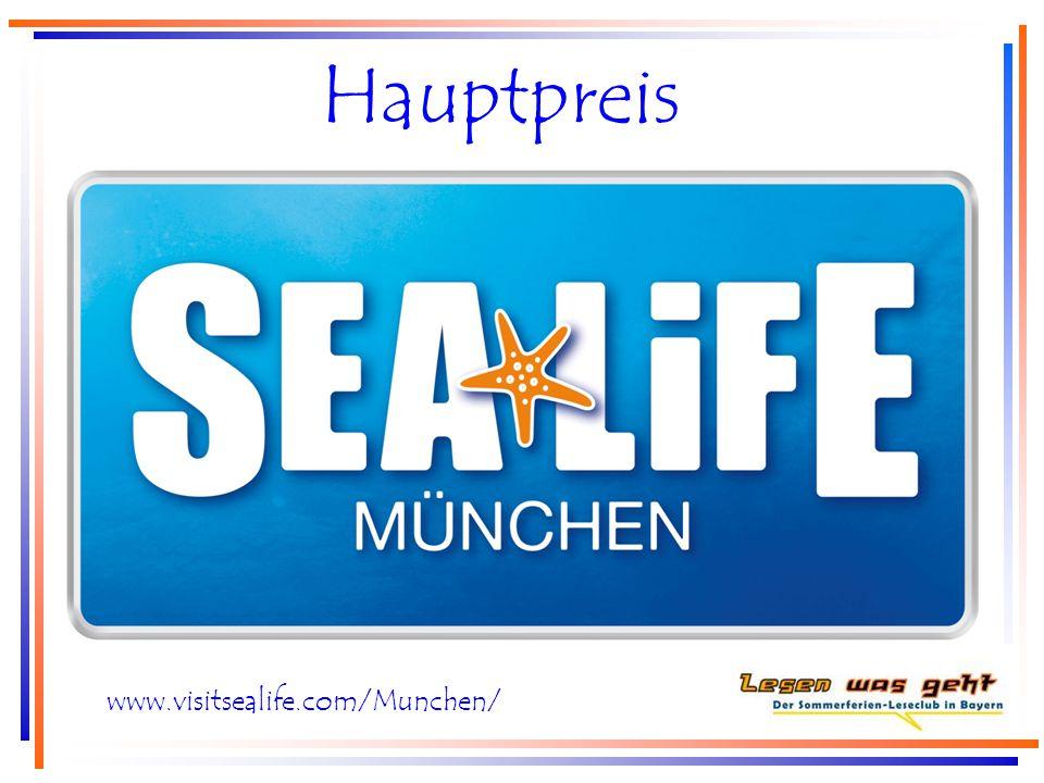 Hauptpreis Eintrittskarten für den Gewinner und eine Begleitperson in das www.visitsealife.com/Munchen/