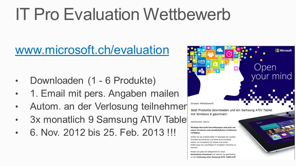 IT Pro Evaluation Wettbewerb www.microsoft.ch/evaluation Downloaden (1 - 6 Produkte) 1.