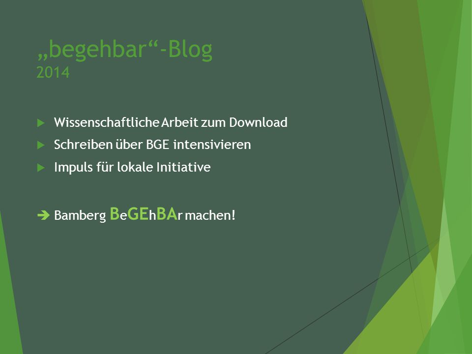 """""""begehbar -Blog 2014  Wissenschaftliche Arbeit zum Download  Schreiben über BGE intensivieren  Impuls für lokale Initiative  Bamberg B e GE h BA r machen!"""