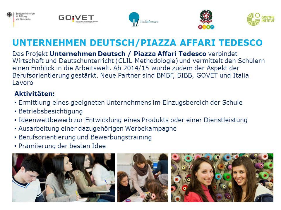 Seite 4 Das Projekt Unternehmen Deutsch / Piazza Affari Tedesco verbindet Wirtschaft und Deutschunterricht (CLIL-Methodologie) und vermittelt den Schü