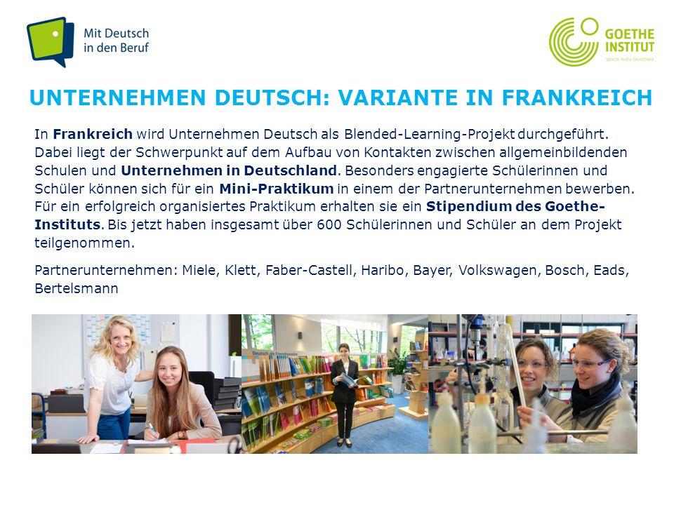 Seite 9 04.11.2014 Goethe-Institut In Frankreich wird Unternehmen Deutsch als Blended-Learning-Projekt durchgeführt. Dabei liegt der Schwerpunkt auf d