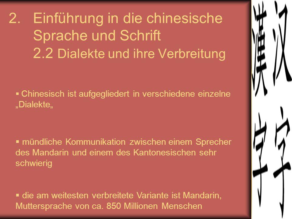 """2.Einführung in die chinesische Sprache und Schrift 2.2 Dialekte und ihre Verbreitung  Chinesisch ist aufgegliedert in verschiedene einzelne """"Dialekt"""