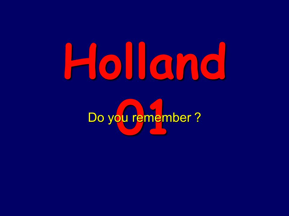 Holland 01 Do you remember ?