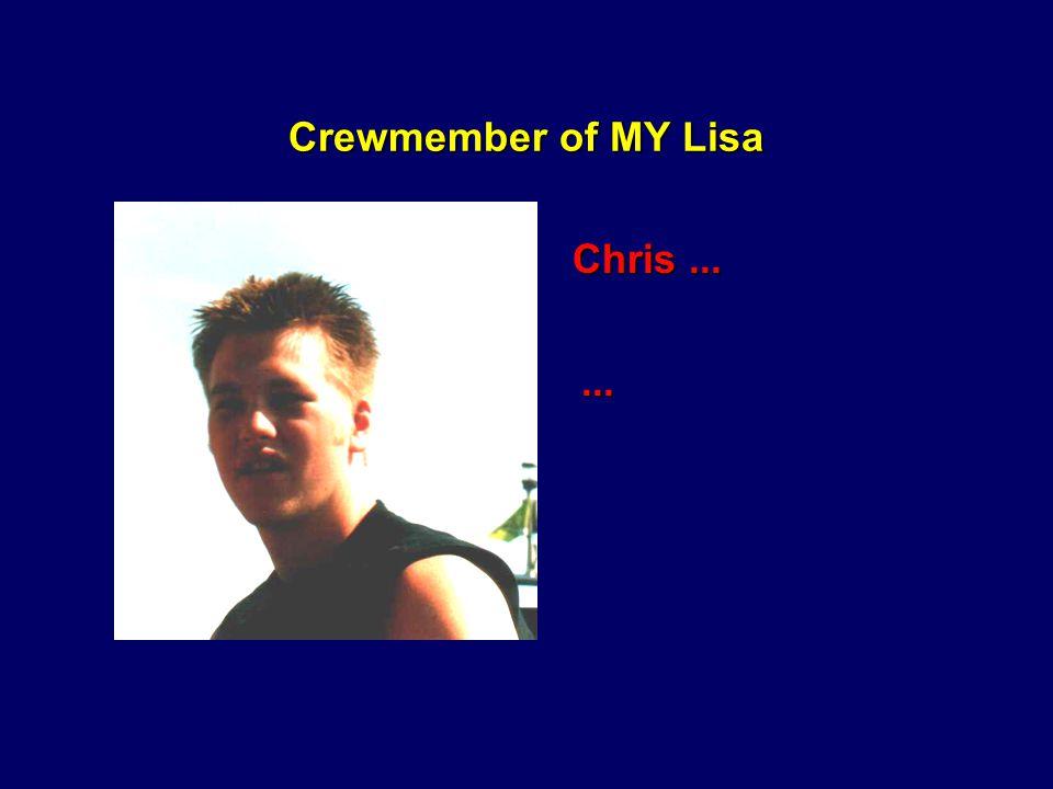 Crewmember of MY Lisa Claudia......die sich mehr und mehr zum Zotteltier verwandelte...