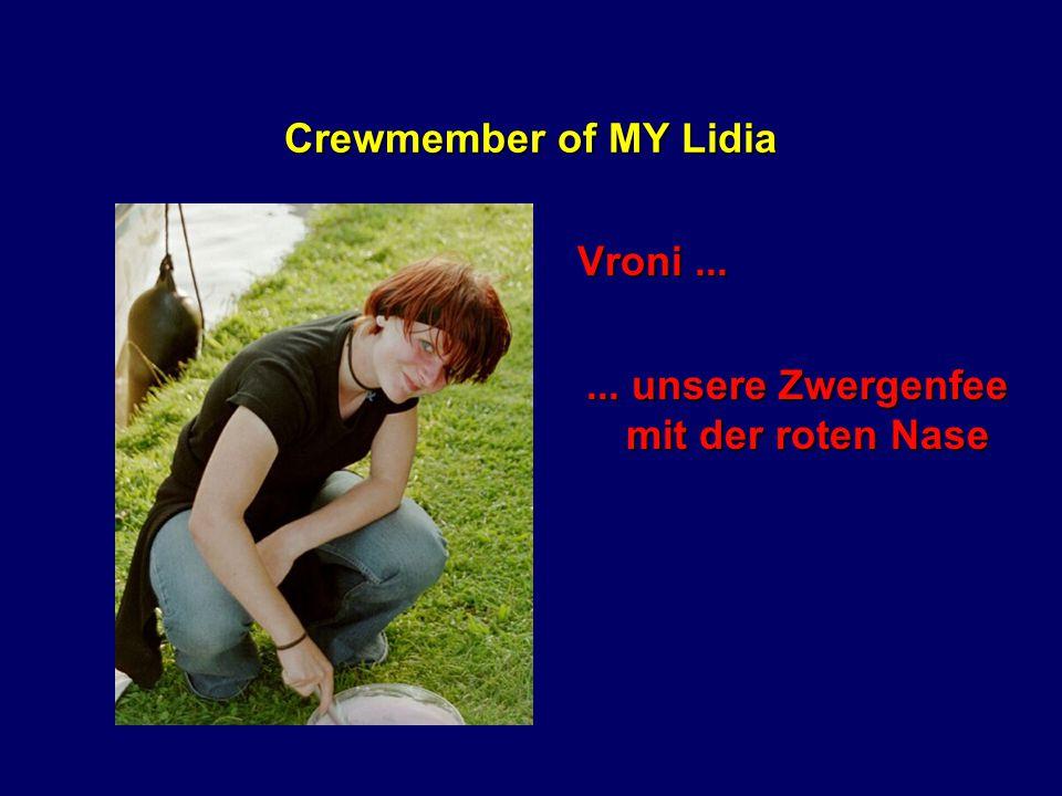 Die MY Lidia Und Ihre Mannschaft...