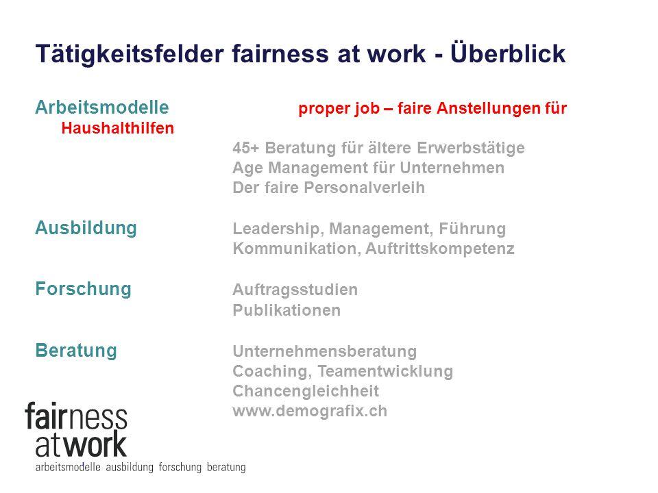 Tätigkeitsfelder fairness at work - Überblick Arbeitsmodelle proper job – faire Anstellungen für Haushalthilfen 45+ Beratung für ältere Erwerbstätige