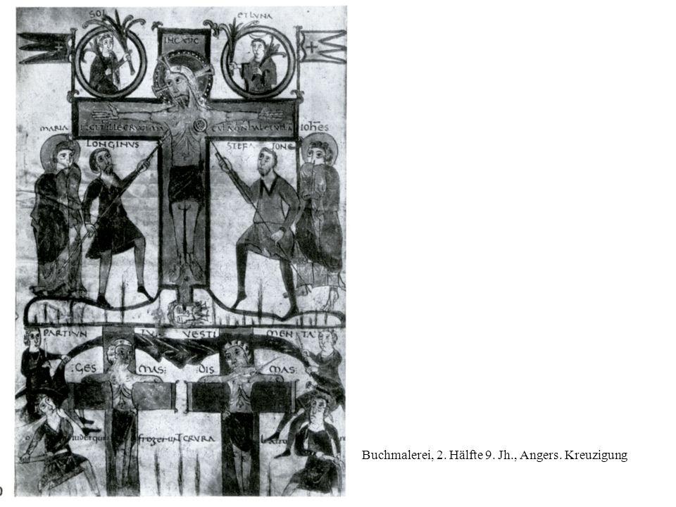 Buchmalerei, 2. Hälfte 9. Jh., Angers. Kreuzigung