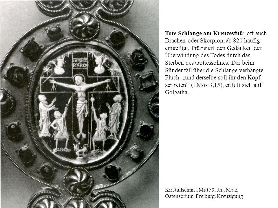 Kristallschnitt, Mitte 9. Jh., Metz, Ostensorium, Freiburg.