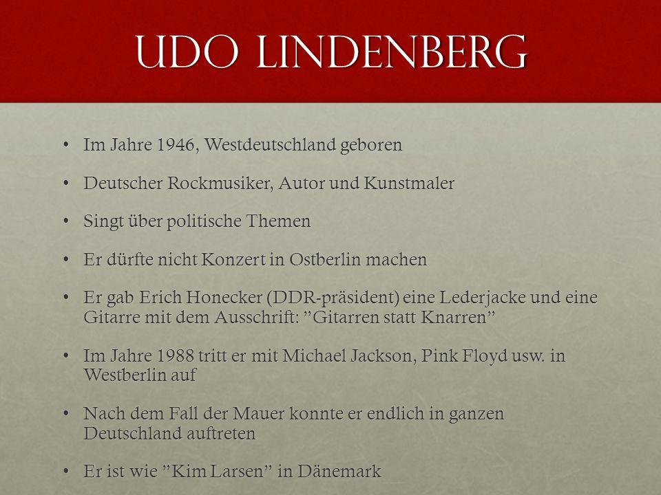 Udo LINDENBERG Im Jahre 1946, Westdeutschland geborenIm Jahre 1946, Westdeutschland geboren Deutscher Rockmusiker, Autor und KunstmalerDeutscher Rockm