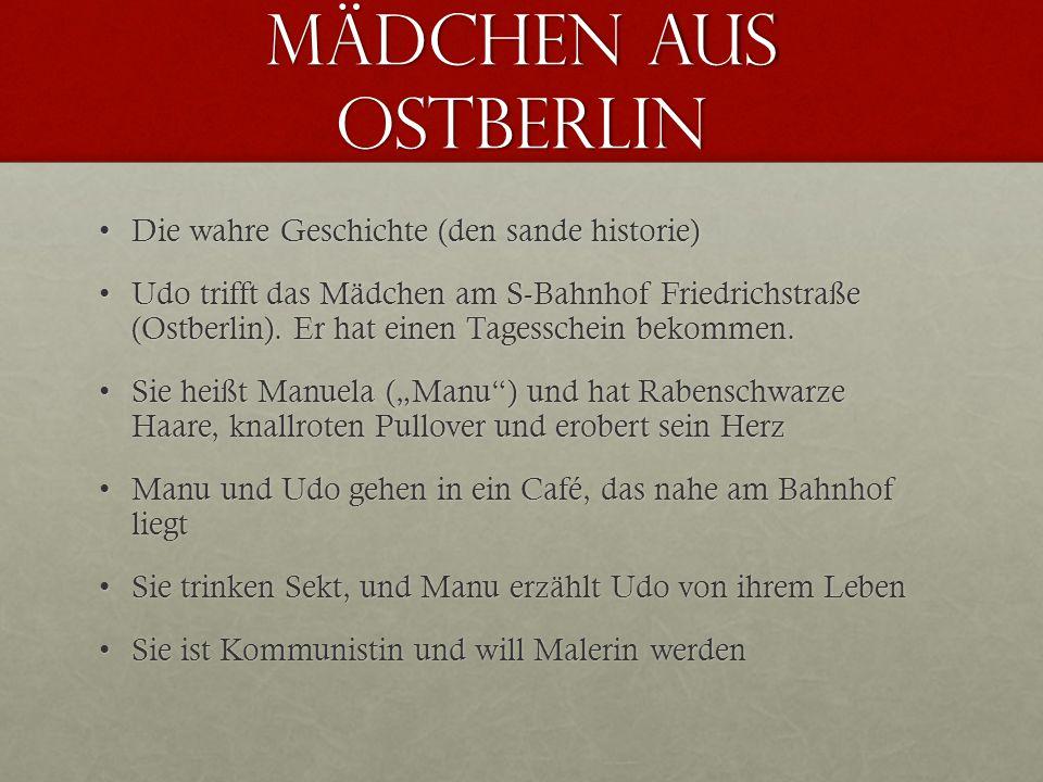 Mädchen aus ostberlin Die wahre Geschichte (den sande historie)Die wahre Geschichte (den sande historie) Udo trifft das Mädchen am S-Bahnhof Friedrich