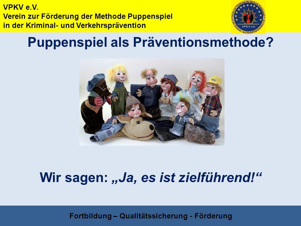 VPKV e.V. Verein zur Förderung der Methode Puppenspiel in der Kriminal- und Verkehrsprävention Fortbildung – Qualitätssicherung - Förderung Puppenspie