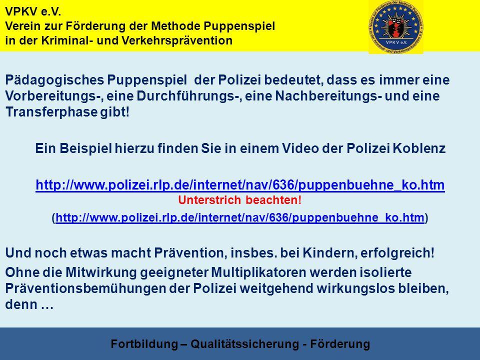 VPKV e.V. Verein zur Förderung der Methode Puppenspiel in der Kriminal- und Verkehrsprävention Fortbildung – Qualitätssicherung - Förderung Pädagogisc