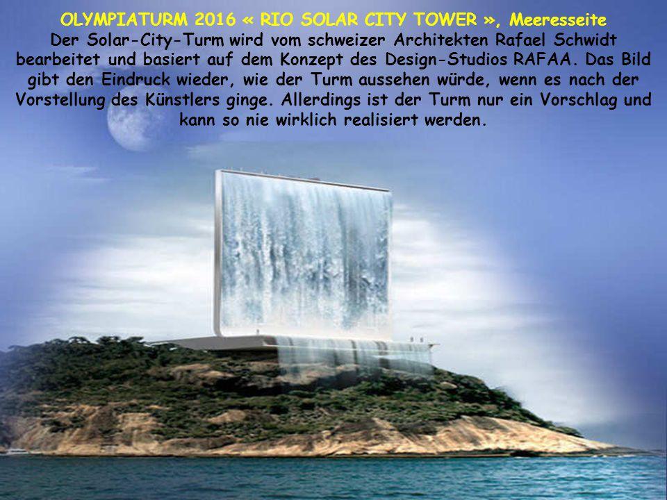 SOLAR TOWER FOR THE 2016 OLYMPIC GAMES - Rio de Janeiro Die vertikale Struktur soll auf der Insel Cotonduba platziert werden und wird sowohl ein Aussi
