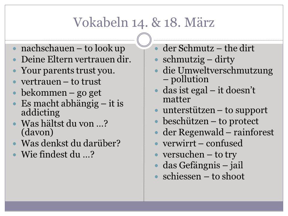 Vokabeln 14. & 18. März nachschauen – to look up Deine Eltern vertrauen dir.