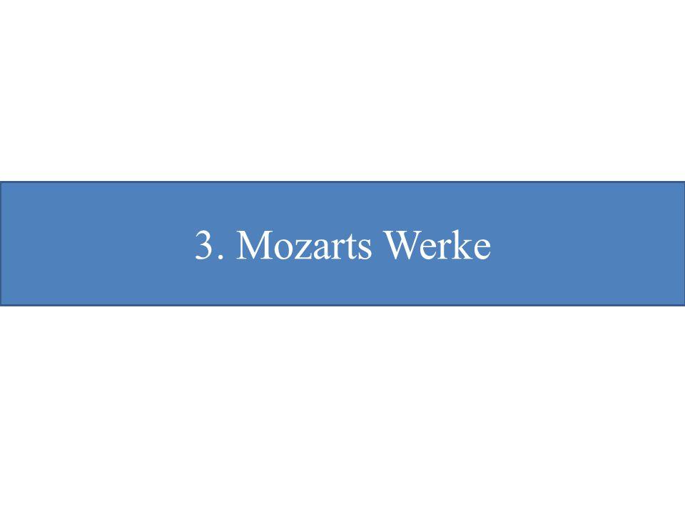 3. Mozarts Werke