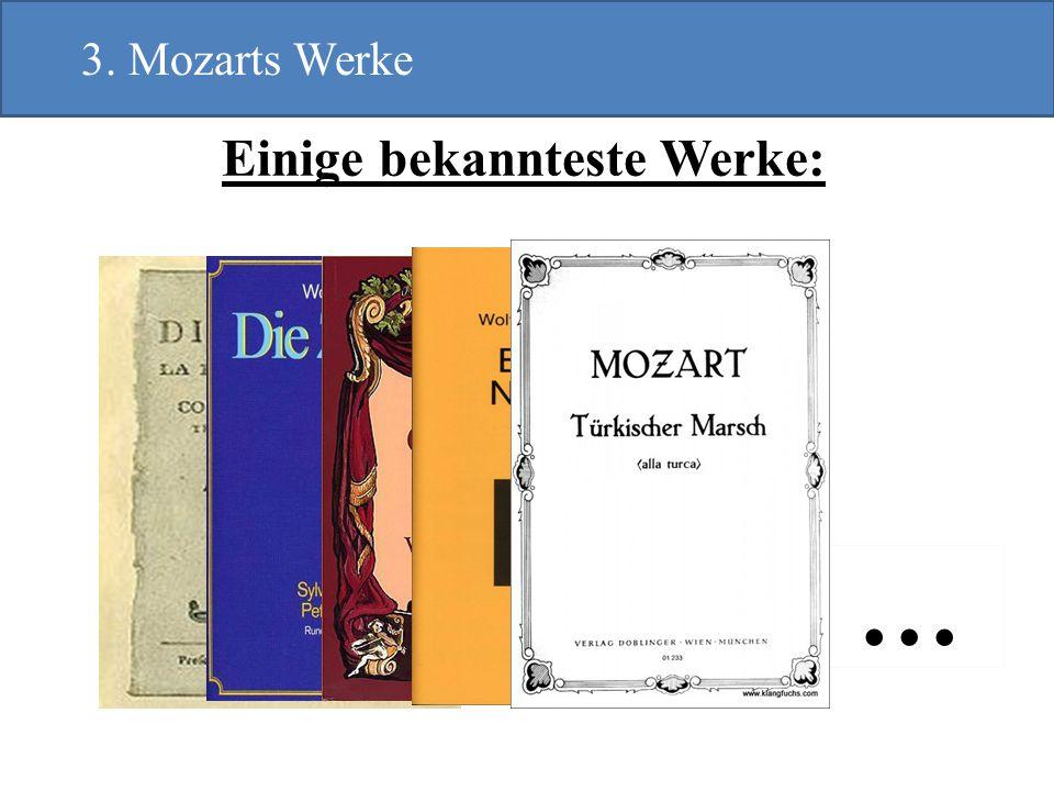 Einige bekannteste Werke: … 3. Mozarts Werke