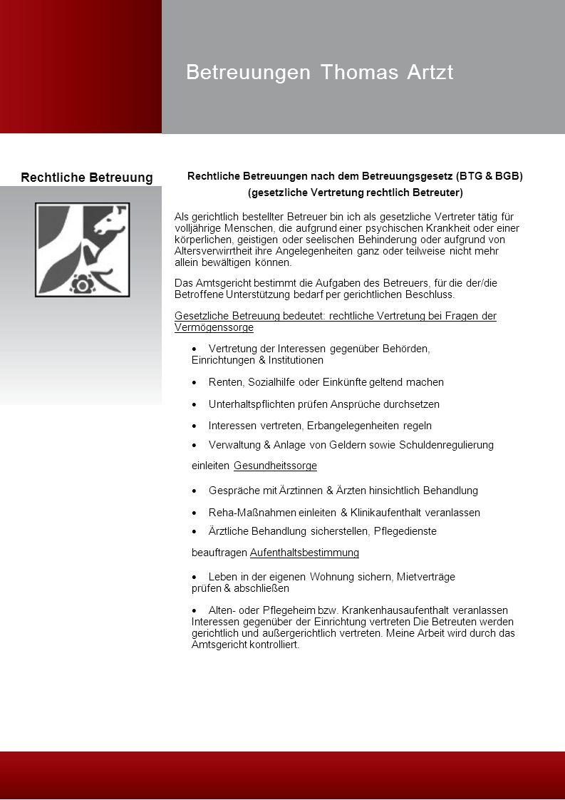Betreuungen Thomas Artzt Rechtliche Betreuung Rechtliche Betreuungen nach dem Betreuungsgesetz (BTG & BGB) (gesetzliche Vertretung rechtlich Betreuter