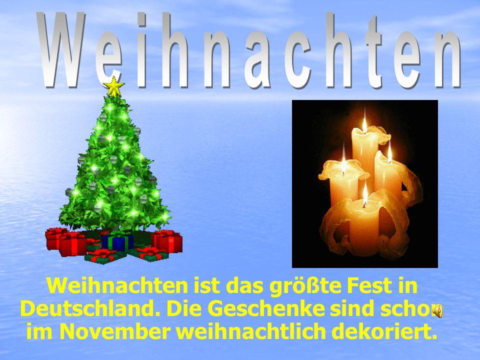 Weihnachten ist das größte Fest in Deutschland.