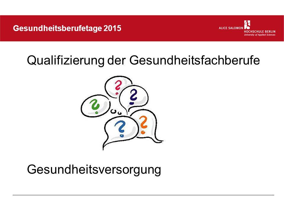 Gesundheitsberufetage 2015 Qualifizierung durch Studienangebote: ausbildungs- u.