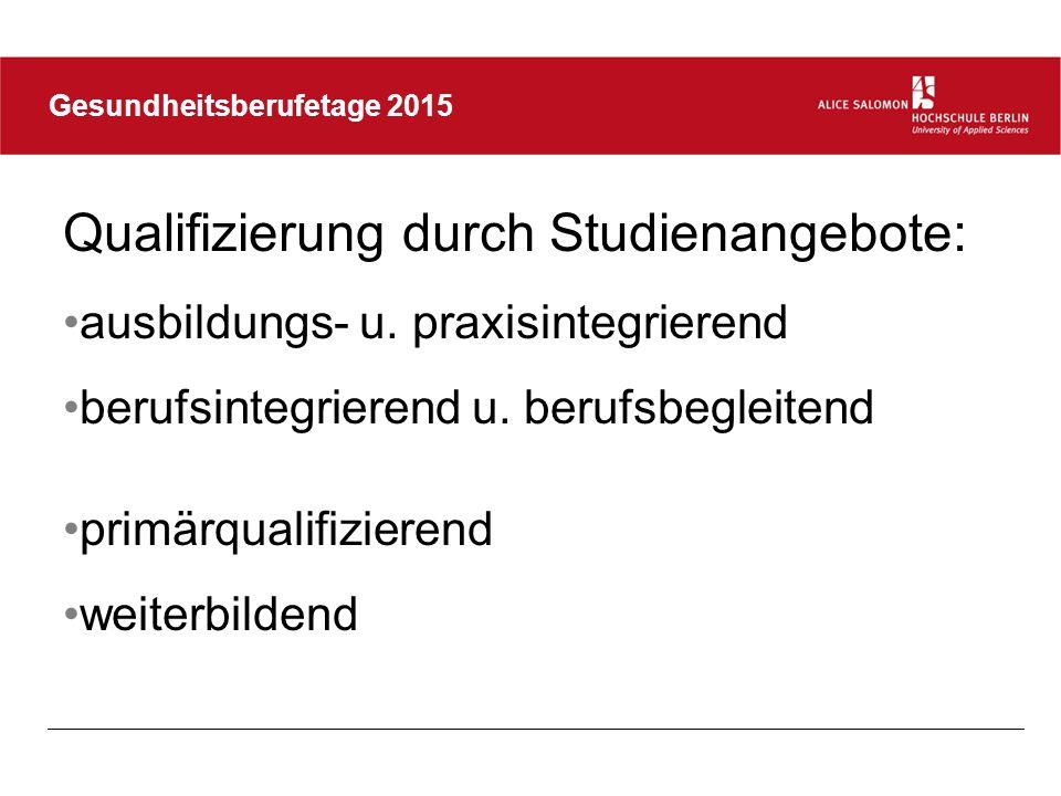 Gesundheitsberufetage 2015 Berufsqualifizierung Berufsfachschule Hochschule