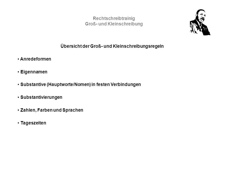 Rechtschreibtrainig Groß- und Kleinschreibung Übersicht der Groß- und Kleinschreibungsregeln Anredeformen Eigennamen Substantive (Hauptworte/Nomen) in
