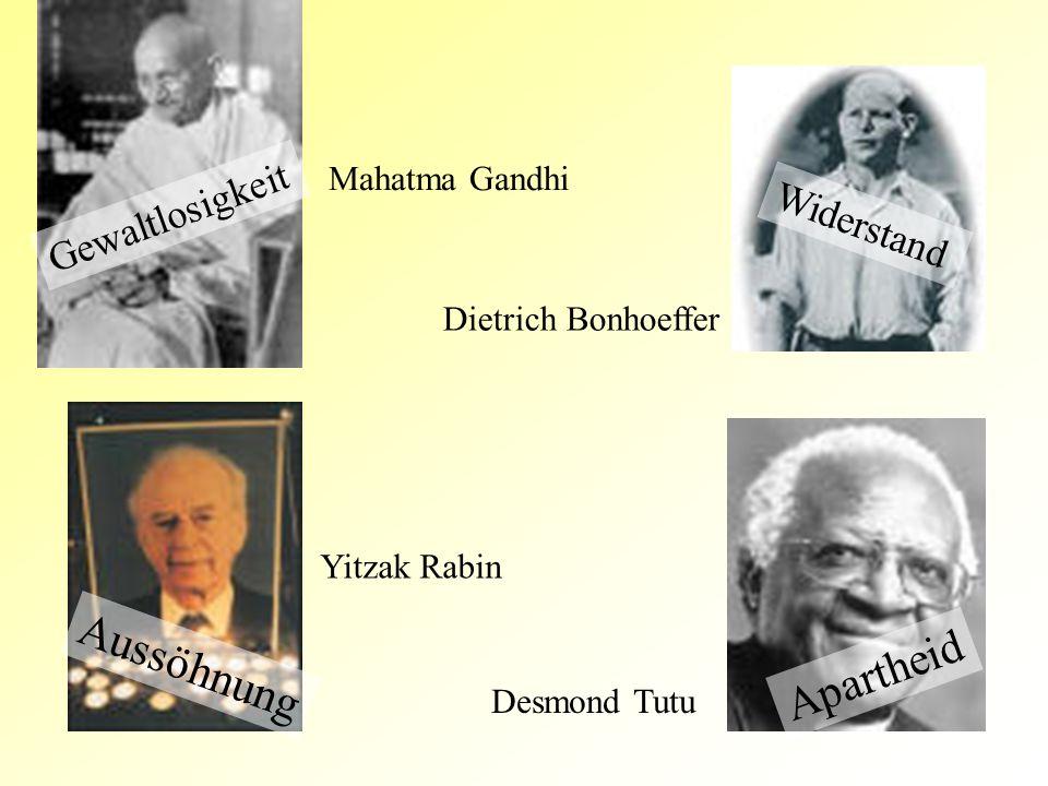 Mahatma Gandhi Dietrich Bonhoeffer Yitzak Rabin Desmond Tutu Aussöhnung Gewaltlosigkeit Widerstand Apartheid