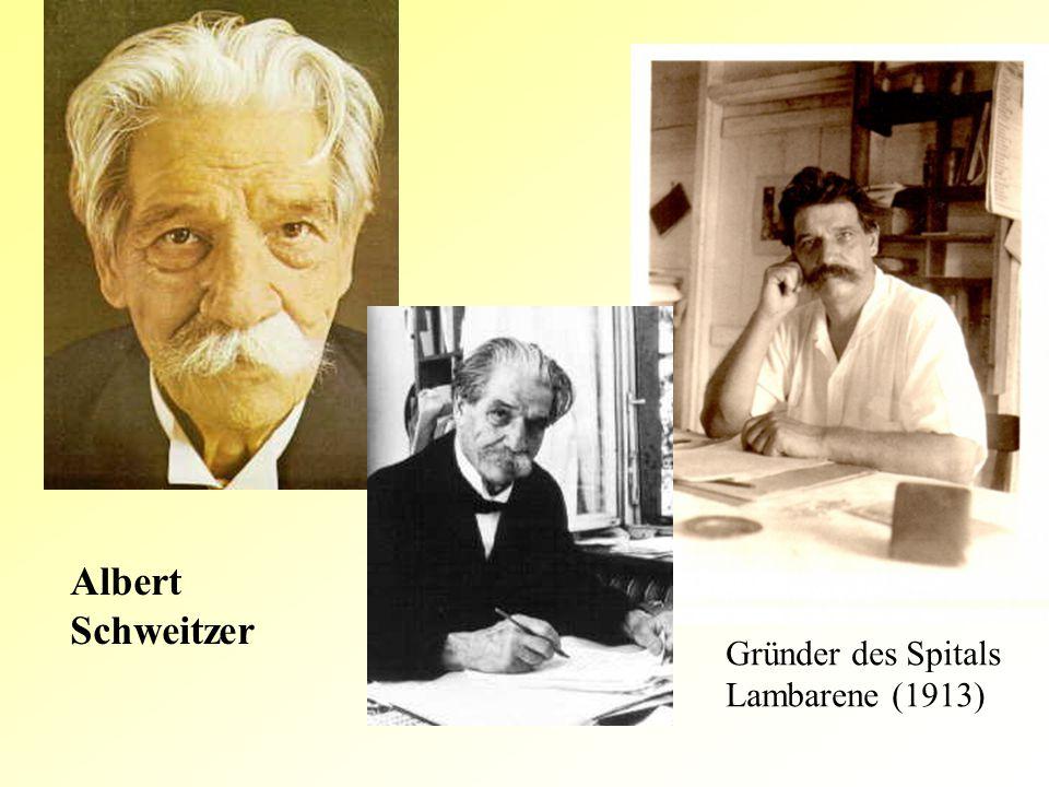 Albert Schweitzer Gründer des Spitals Lambarene (1913)