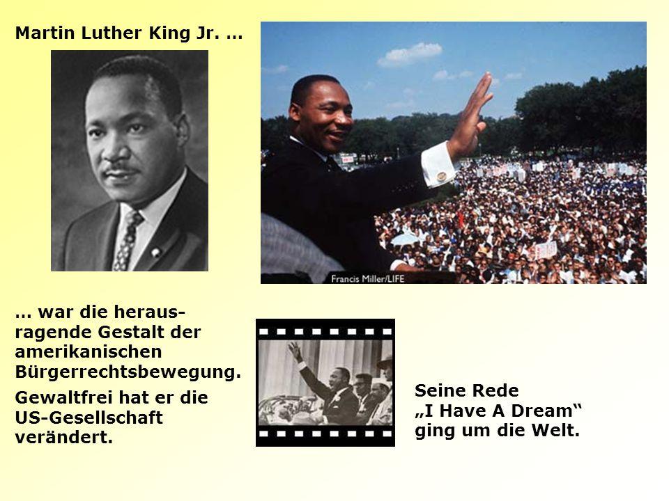 """Martin Luther King Jr. … … war die heraus- ragende Gestalt der amerikanischen Bürgerrechtsbewegung. Seine Rede """"I Have A Dream"""" ging um die Welt. Gewa"""