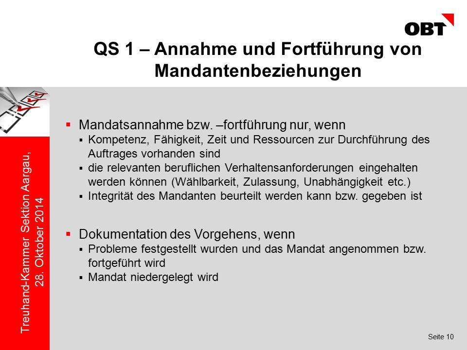 Seite 10 Treuhand-Kammer Sektion Aargau, 28. Oktober 2014 QS 1 – Annahme und Fortführung von Mandantenbeziehungen  Mandatsannahme bzw. –fortführung n