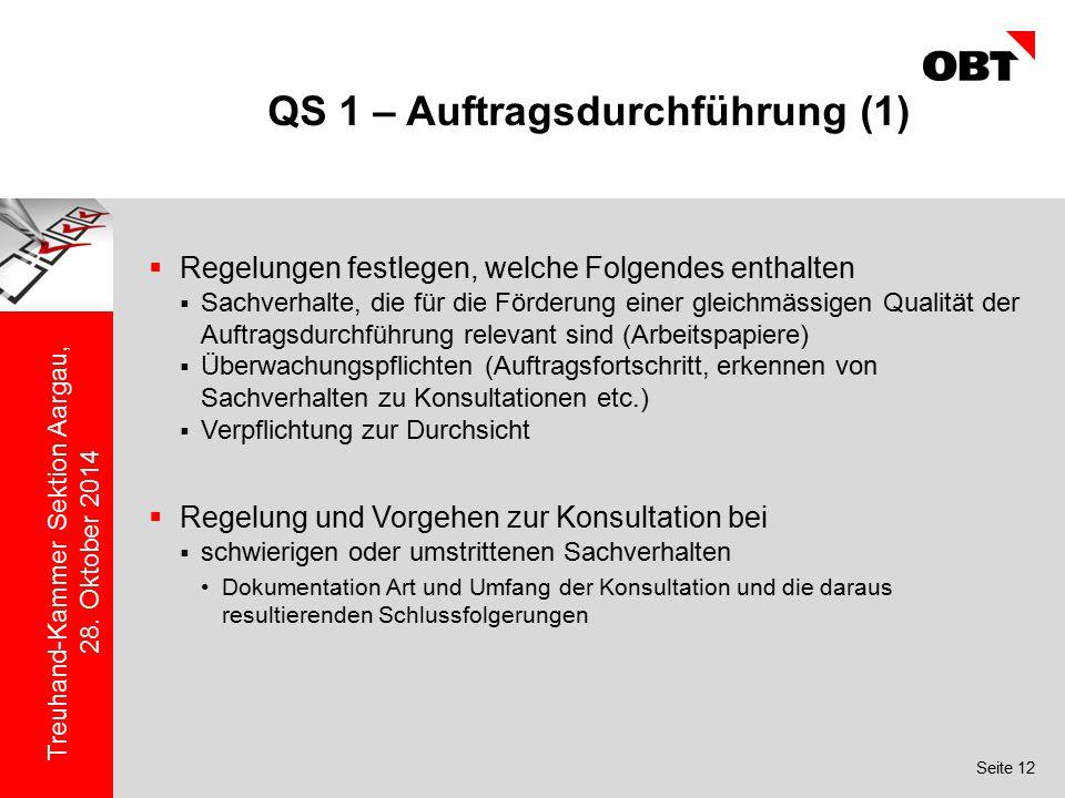 Seite 12 Treuhand-Kammer Sektion Aargau, 28. Oktober 2014 QS 1 – Auftragsdurchführung (1)  Regelungen festlegen, welche Folgendes enthalten  Sachver