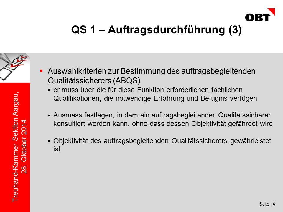 Seite 14 Treuhand-Kammer Sektion Aargau, 28. Oktober 2014 QS 1 – Auftragsdurchführung (3)  Auswahlkriterien zur Bestimmung des auftragsbegleitenden Q
