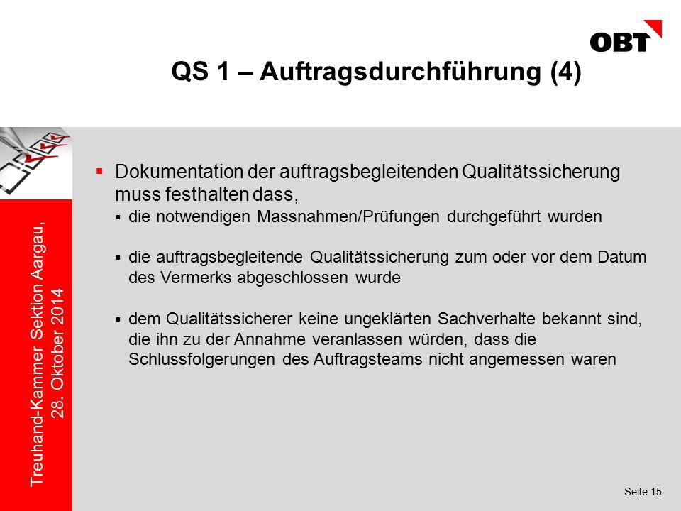 Seite 15 Treuhand-Kammer Sektion Aargau, 28. Oktober 2014 QS 1 – Auftragsdurchführung (4)  Dokumentation der auftragsbegleitenden Qualitätssicherung