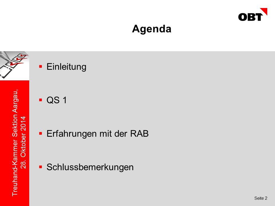 Seite 2 Treuhand-Kammer Sektion Aargau, 28. Oktober 2014 Agenda  Einleitung  QS 1  Erfahrungen mit der RAB  Schlussbemerkungen