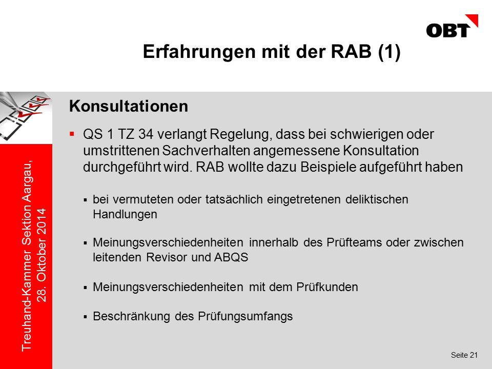 Seite 21 Treuhand-Kammer Sektion Aargau, 28. Oktober 2014 Erfahrungen mit der RAB (1) Konsultationen  QS 1 TZ 34 verlangt Regelung, dass bei schwieri