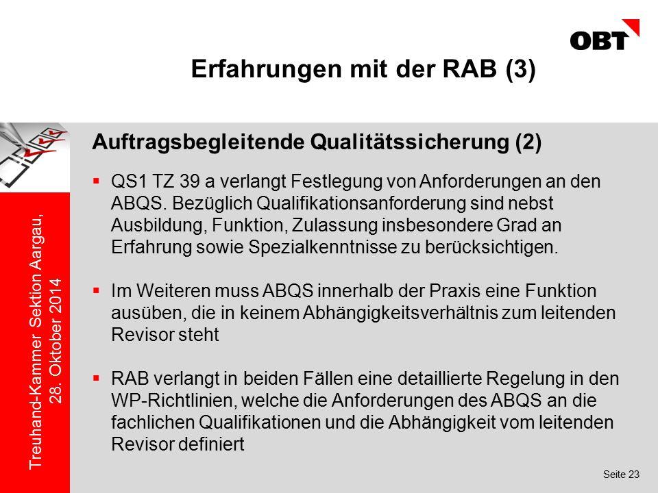 Seite 23 Treuhand-Kammer Sektion Aargau, 28. Oktober 2014 Erfahrungen mit der RAB (3) Auftragsbegleitende Qualitätssicherung (2)  QS1 TZ 39 a verlang