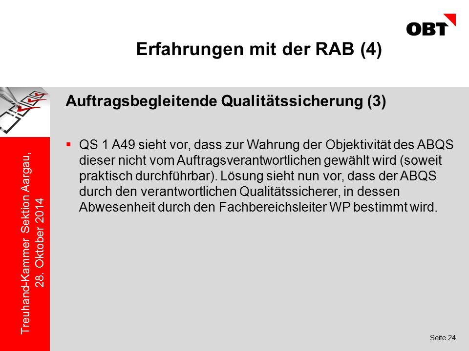 Seite 24 Treuhand-Kammer Sektion Aargau, 28. Oktober 2014 Erfahrungen mit der RAB (4) Auftragsbegleitende Qualitätssicherung (3)  QS 1 A49 sieht vor,